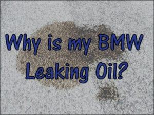 Why is my BMW leaking oil?   Beyer Motor Works